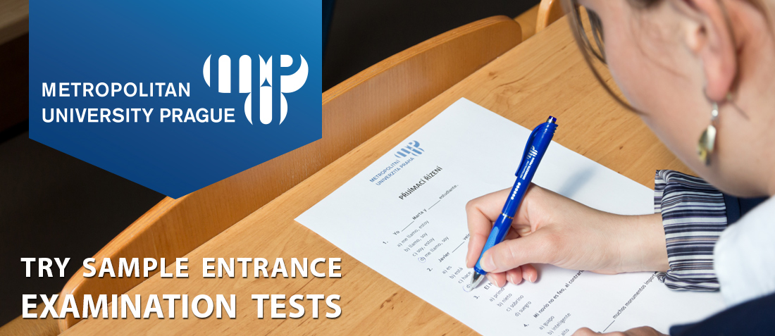 TRY SAMPLE ENTRANCE EXAMINATION TESTS - Metropolitan University Prague